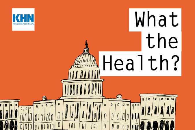 KHN's 'What the Health?': The Politics of Vaccine Mandates